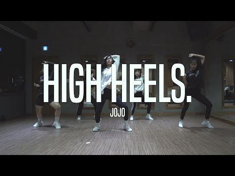 b56f2fbec JoJo-High Heels⎪NAMI Choreography⎪DASTREET DANCE - YouTube ...