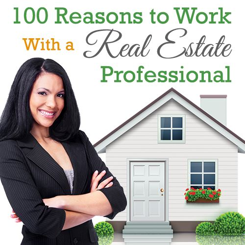 100 Reasons to Work With a Real Estate Professional