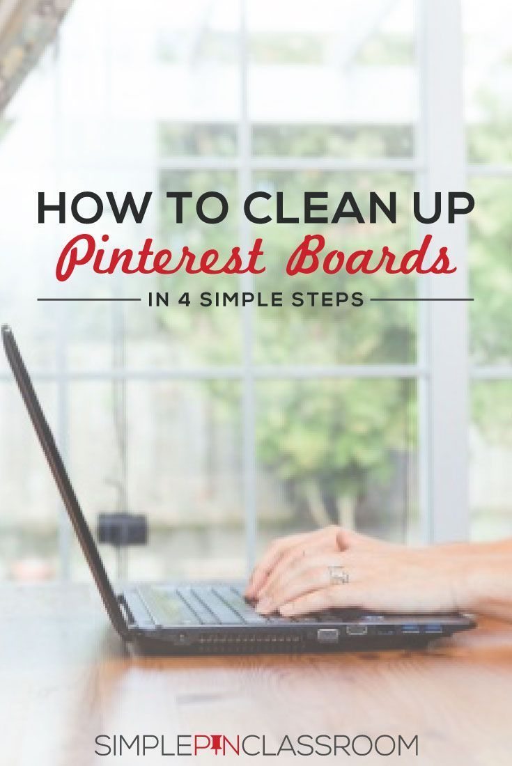 Time for some Spring cleaning! Learn how to clean up your Pinterest boards with these 4 simple steps! Easy, useful Pinterest tips.