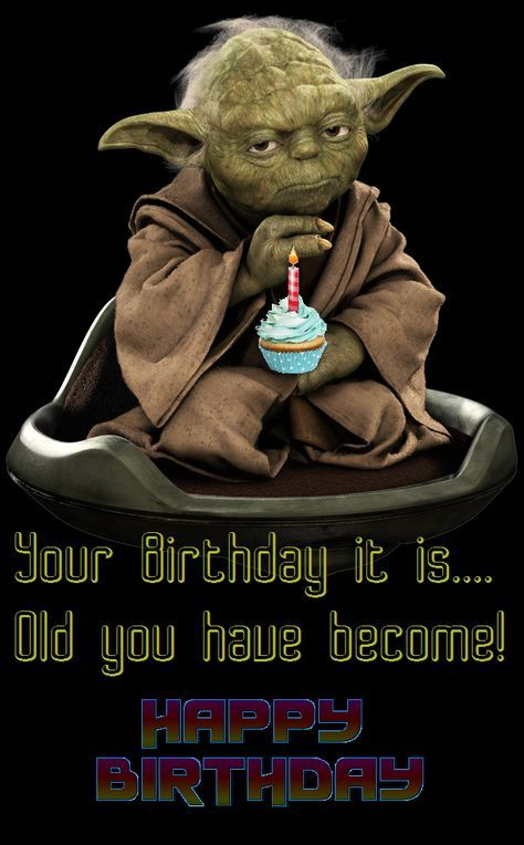 Your Birthday it is... Old you Have Become. Yoda - Happy Birthday Star Wars #compartirvideos #imagenesdivertidas #videowatsapp