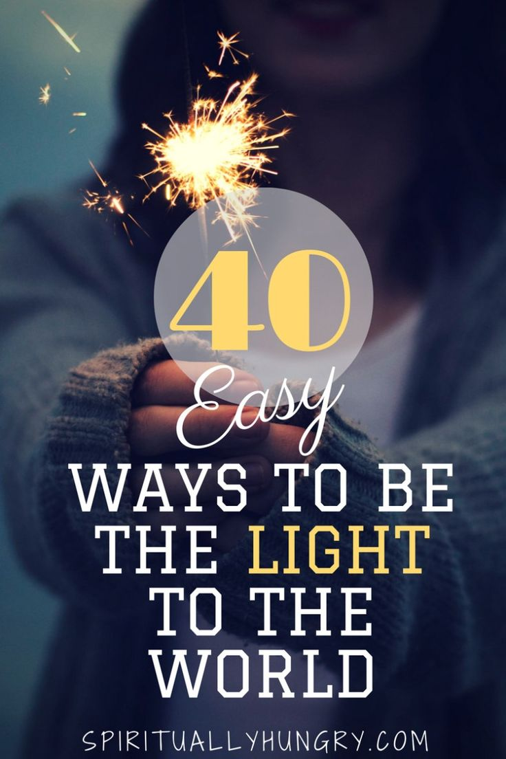 As Christians we are called to be the light, but how? Come along with spirituallyhungry.com as we discuss why and how you can be the light to the world. Sometimes we may not be sure how to be the light in the world so in this post 40 practical easy examples are included to you can implement now!