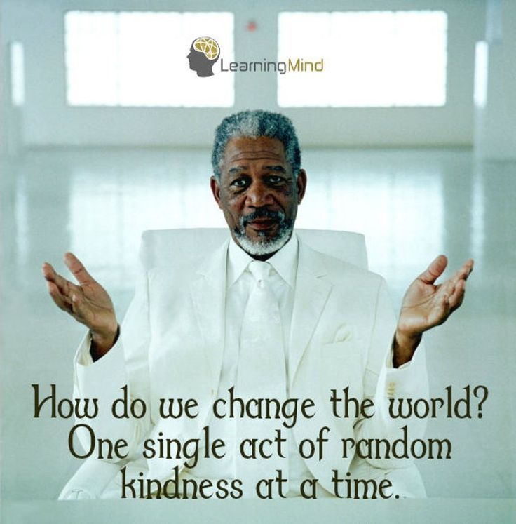 How do we change the world? One single act of random kindness at a time.