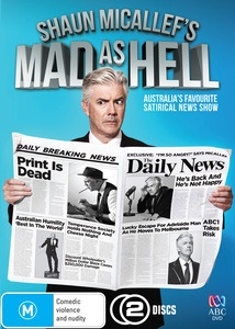 Shaun Micallef's Mad As Hell. Shaun Micallef's Mad As Hell is a half hour weekly round up, branding, inoculation and crutching of all the important news stories of the week. Along with a like-minded think tank of reporters and pundits, Shaun Micallef's Mad As Hell offers not only reportage and analysis of the week's event, but discussion, argument and dissection of what's making the world turn every which way. $19.99