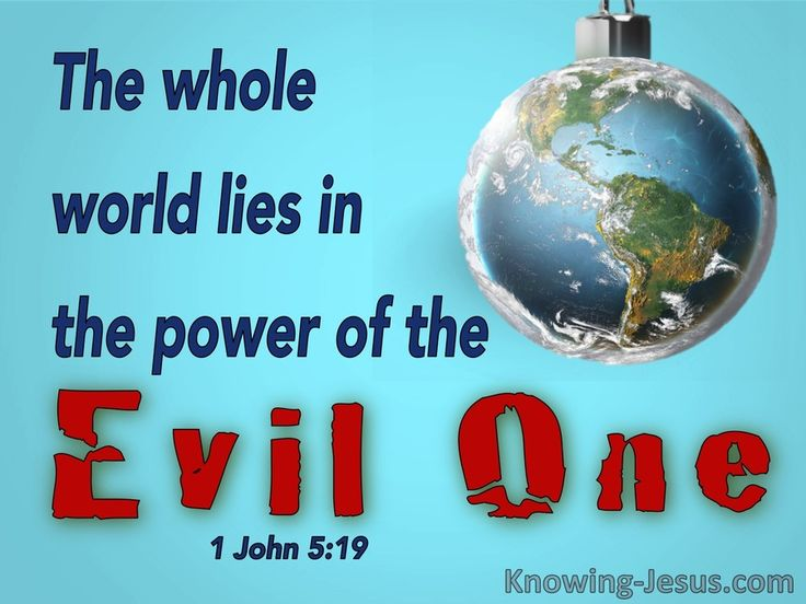 1 John 5-19 The Whole World Lies In The Power Of The Evil One blue