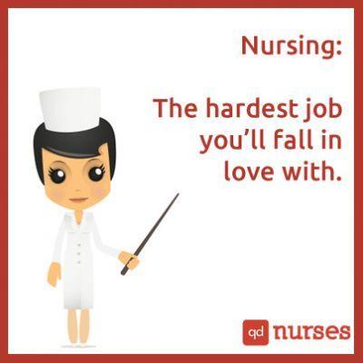 12 Funny Nursing Memes - #6 Nursing: The hardest job you'll fall in love with. #nurse #nursing #nclex #memes #qdnurses