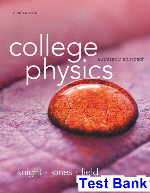 College Physics A Strategic Approach 3rd Edition Knight Test
