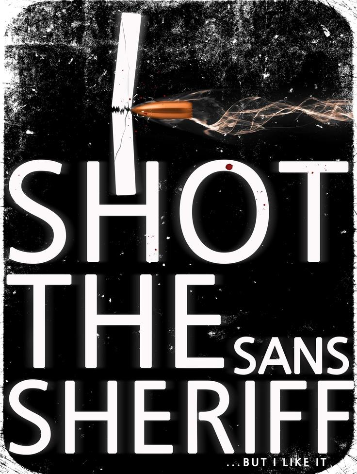 I Shot the Sheriff (Sans) But I like it