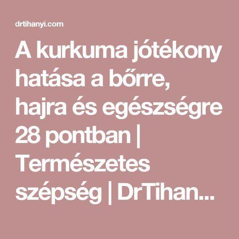 A kurkuma jótékony hatása a bőrre, hajra és egészségre 28 pontban | Természetes szépség | DrTihanyi.com