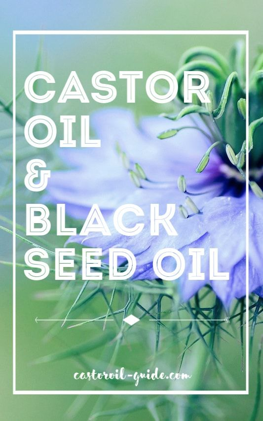 Castor Oil and Black Seed Oil Benefits | Castor Oil Guide
