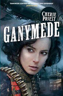 The UK artwork for Cherie Priest's GANYMEDE!