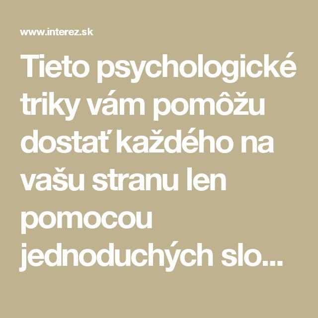 Tieto psychologické triky vám pomôžu dostať každého na vašu stranu len pomocou jednoduchých slov | interez.sk