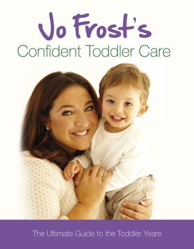 Jo Frost's Confident Toddler Care | Toddler Book