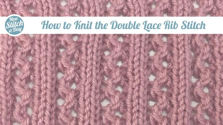 Knitting Tutorial: How to Knit the Double Lace Rib Stitch. Click link to lear...