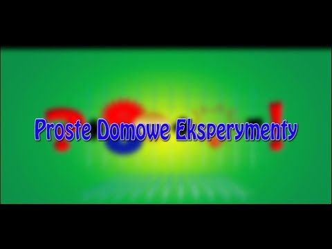 Proste Domowe Eksperymenty - YouTube