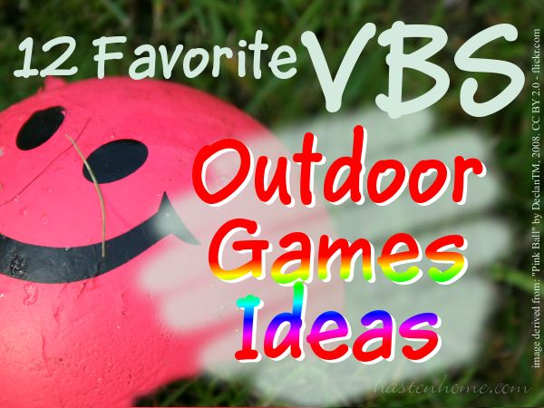 A dozen favorite Vacation Bible School Outdoor Games ideas you can use in your next Vacation Bible School, with instructions & tips. Plus a special, new offer! Hasten Home!