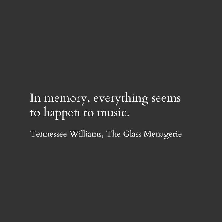 Tennessee Williams. The Glass Menagerie. Quote. Music.