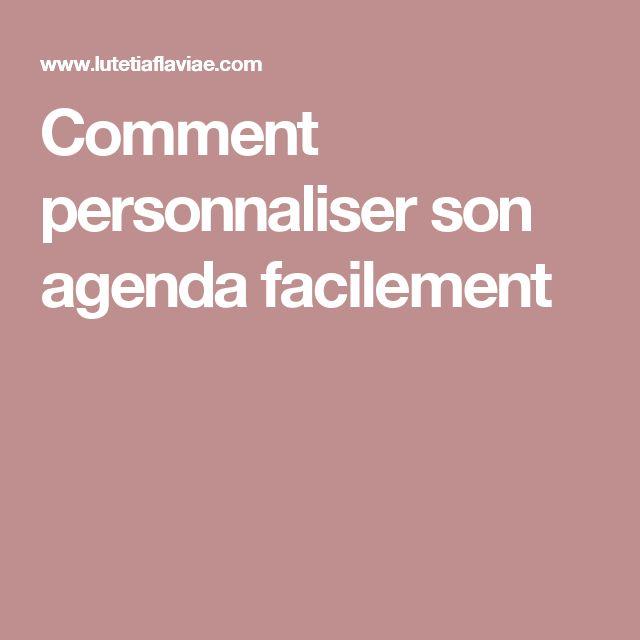 Comment personnaliser son agenda facilement