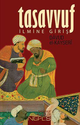 XIII. asrın son yarısı ile XIV. asrın ilk yarısında yaşamış olan Dâvûd el-Kayserî, İbnü'l-Arabî sonrası tasavvufunun en önemli konusu olan vahdet-i vücûd anlayışını felsefi bir dil kullanarak anlatmıştır. Bu yönüyle, teorik bilgi ile keşfî ilmi birleştiren tefekkür tarzına sahip İslâm âlimlerinin başında gelmektedir.