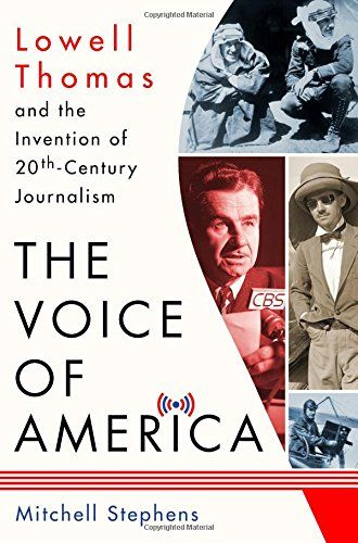 The Voice of America: Lowell Thomas and the Invention of 20th Century Journalism by Mitchell Stephens.  Please click on cover to check availability at Otis Library. (07/2017)