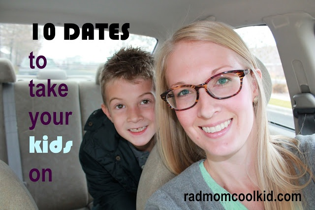 10 dates to take your kids on : radmomcoolkid.com