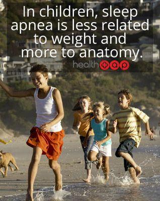Sleep apnea in children is usually due to anatomy!
