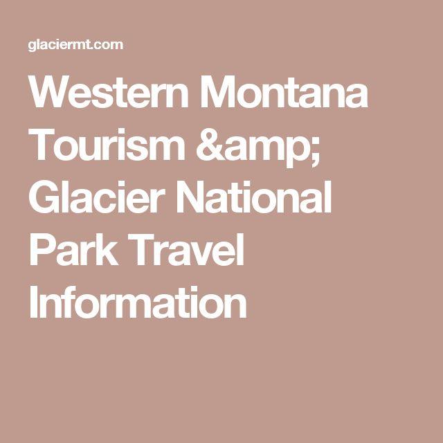 Western Montana Tourism & Glacier National Park Travel Information
