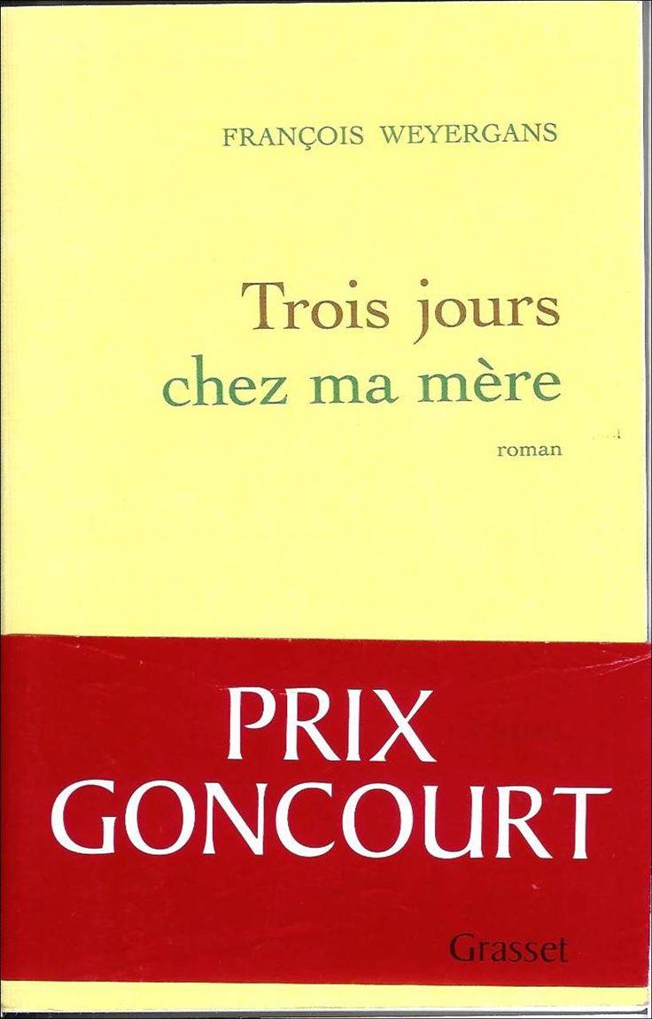 Fran�ois Weyergans, Trois Jours Chez Ma M�re, Prix Goncourt 2005