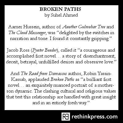 Praise for BROKEN PATHS by Suhel Ahmed http://rethinkpress.com/books/broken-paths/