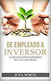 Free Kindle Book -   De Empleado a Inversor: La Revolución Económica de la Clase Media (Spanish Edition) Check more at http://www.free-kindle-books-4u.com/education-teachingfree-de-empleado-a-inversor-la-revolucion-economica-de-la-clase-media-spanish-edition/