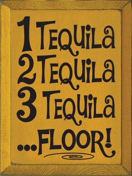 17 Best Tequila Quotes On Pinterest Bar Quotes Tequila