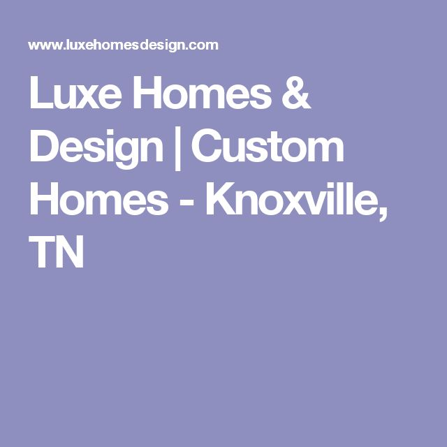 Pleasant Cove Luxe Homes U0026 Design | Custom Homes   Knoxville, ...