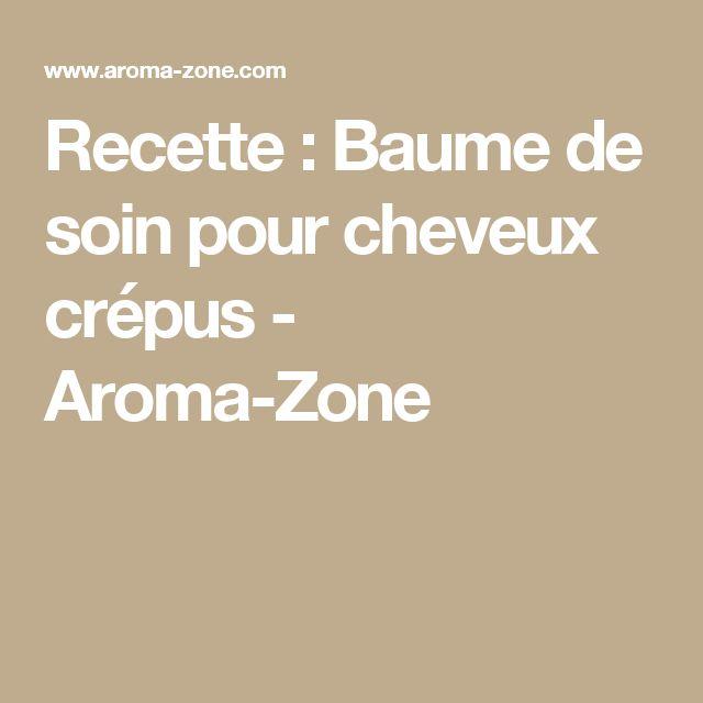 recette baume de soin pour cheveux crpus aroma zone - Soin Cheveux Crpus Colors