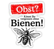 Ihr wollt Obst? - Könnt Ihr vergessen ohne Bienen! Aufkleber für Imker, Naturschützer, Umweltschützer, Obstbauern, Gärtner, Biologen oder Naturliebhaber. Eine Kampagne gegen das Bienensterben und die viel zu intensive Nutzung von Pestiziden und Insektiziden in der Landwirtschaft und in privaten Gärten, die dazu führen wird, dass nach und nach ein Großteil unserer Nutzinsekten, die unter anderem einen wichtigen Beitrag zur Bestäubung unserer Obstbäume leisten, aussterben wird.