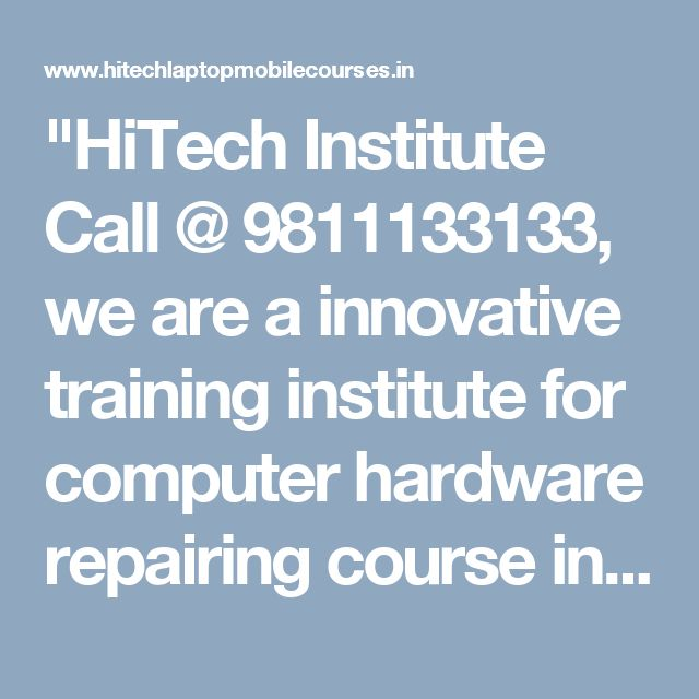 """""""HiTech Institute Call @ 9811133133, we are a innovative training institute for computer hardware repairing course in Laxmi Nagar, Patna, India"""