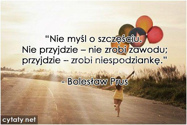 Nie myśl o szczęściu #Prus-Bolesław,  #Miłość, #Myślenie-i-myśli, #Szczęście, #Życie