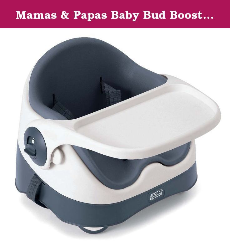Mamas & Papas Baby Bud Booster Seat (Navy). Bring your little one to the table with the Mamas & Papas Baby Bud Booster Seat. This three-stage seat, which grows with your child, can easily be secured to most chairs. Featuring adjustable, nonslip feet and two chair harnesses for security, the Baby Bud Booster Seat also has a removable tray for easy feeding and cleaning. The Mamas & Papas booster seat provides comfort and support for baby and has a removable insert,so it can provide an extra...