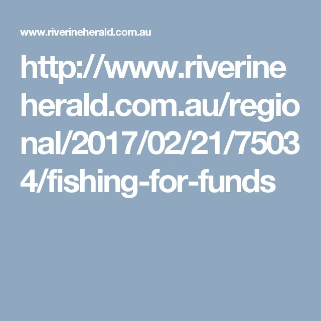 http://www.riverineherald.com.au/regional/2017/02/21/75034/fishing-for-funds