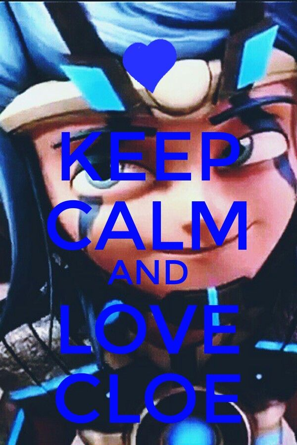 Keep calm and love Cloe