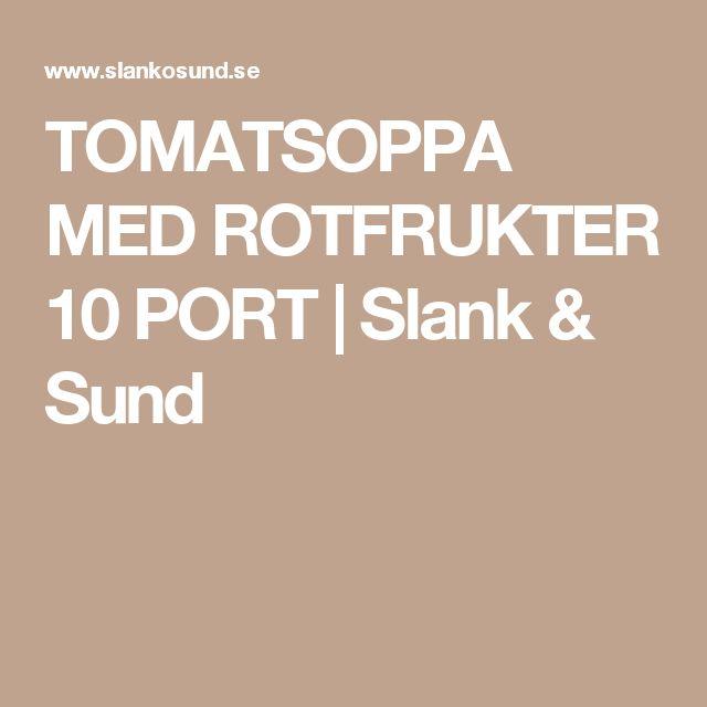 TOMATSOPPA MED ROTFRUKTER 10 PORT | Slank & Sund