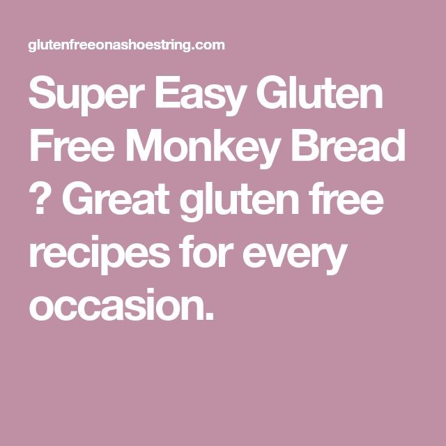 Super Easy Gluten Free Monkey Bread ⋆ Great gluten free recipes for every occasion.