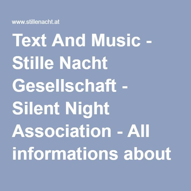 Text And Music - Stille Nacht Gesellschaft - Silent Night Association - All informations about the world-famous Christmas Carol Silent Night!