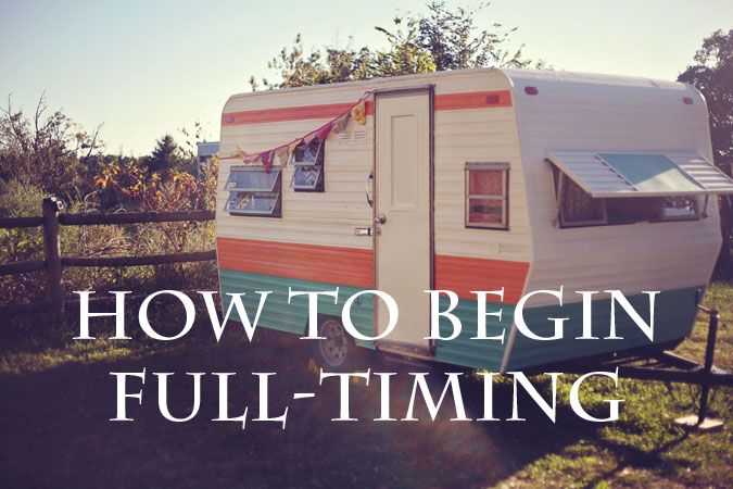 Haulin' with the Oats: Vintage Camper Living: How To Begin Full-timing.