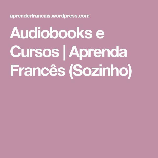 Audiobooks e Cursos | Aprenda Francês (Sozinho)