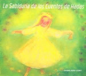 SABIDURÍA DE LOS CUENTOS DE HADAS
