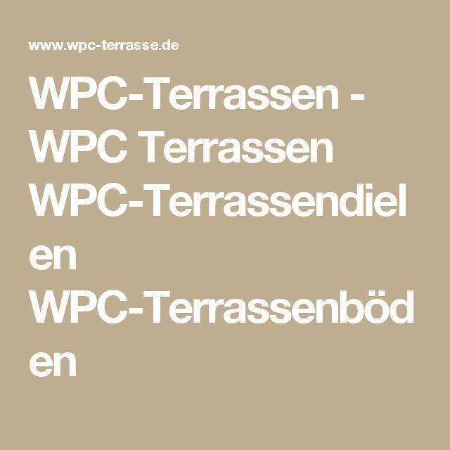 WPC-Terrassen - WPC Terrassen WPC-Terrassendielen WPC-Terrassenböden