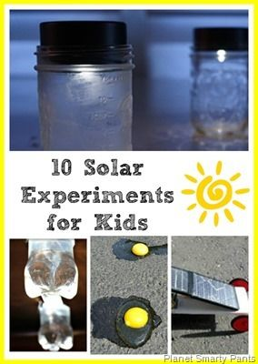10 Solar Energy Experiments for Kids via Planet Smarty Pants