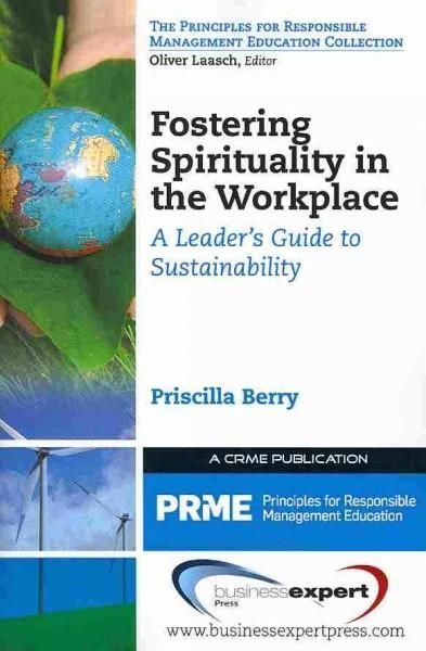 Fostering Spirituality in the Workplace: A Leader's Guide to Sustainability