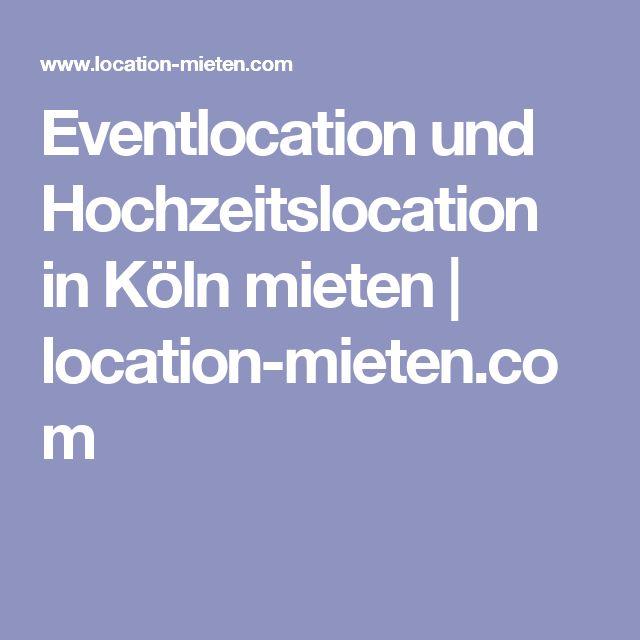 Eventlocation und Hochzeitslocation in Köln mieten   location-mieten.com
