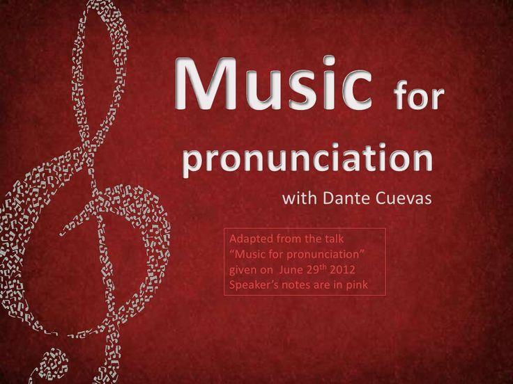 Music for pronunciation  by languagenow via slideshare