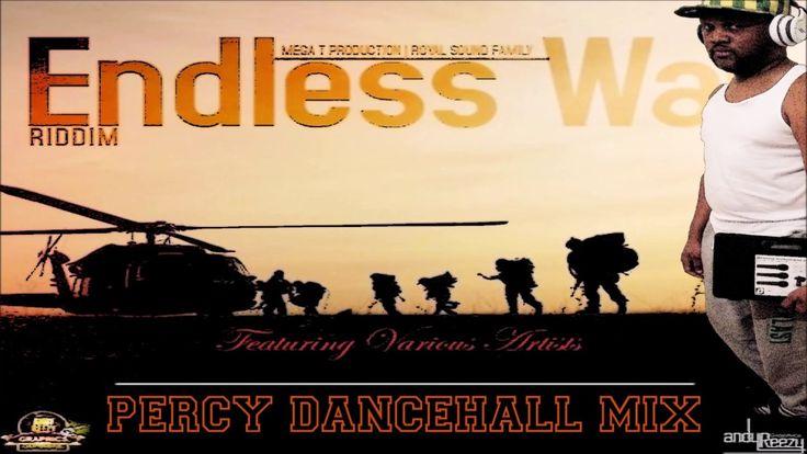 Percy Dancehall Presents the Endles War Riddim Mix 2017